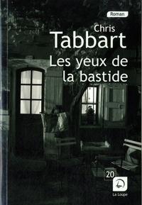 Chris Tabbart - Les yeux de la bastide.