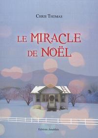 Chris Thomas - Le miracle de Noël.