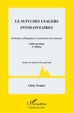 Chris Trotter - Le suivi des usagers involontaires - Probation, délinquance et protection des mineurs.