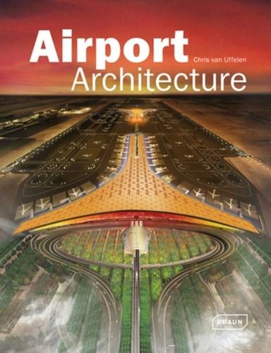 Chris Van Uffelen - Airport architecture.