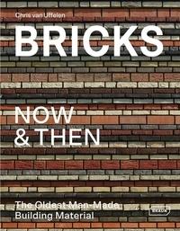 Chris Van Uffelen - Bricks Now & Then - The Oldest Man-Made Building Material.