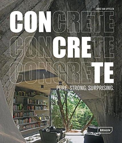 Chris Van Uffelen - Concrete - Pure, Strong, Surprising.