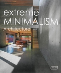 Chris Van Uffelen - Extreme Minimalism - Architecture.