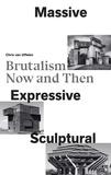 Chris Van Uffelen - Massive, Expressive, Sculptural - Brutalism Now and Then.