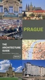 Chris Van Uffelen et Markus Golser - Prague - The Architecture Guide.