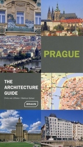 Chris Van Uffelen et Markus Golser - Prague - The Architecture Guide.