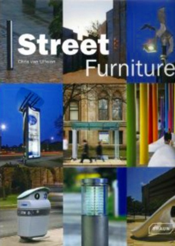 Chris Van Uffelen - Street Furniture.