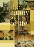Chris Van Uffelen - The Sunny Side of Life - Winter gardens, Sunrooms, Glazed houses.
