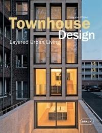 Chris Van Uffelen - Townhouse design : urban layered living.