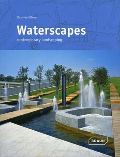 Chris Van Uffelen - Waterscapes - Contemporary Landscaping.