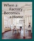 Chris Van Uffelen - When a Factory Becomes a Home - Adaptive Reuse for Living.