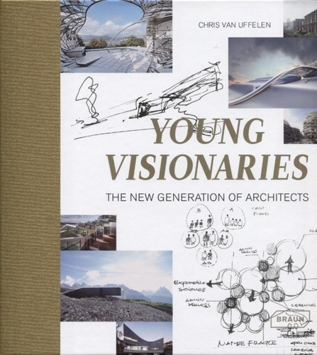 Chris Van Uffelen - Young Visionaries - The new generation of architects.