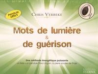 Chris Verbeke - Mots de lumière et de guérison - Une méthode énergétique puissante. Avec un pendule Shiva Lingam, la pierre sacrée de l'Inde.