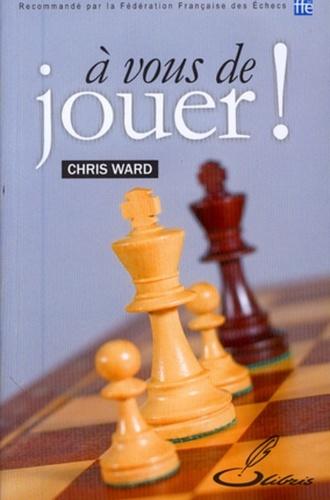Chris Ward - A vous de jouer !.