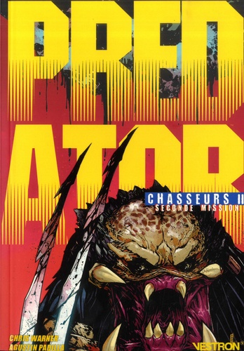 Predator : Chasseurs Tome 2 Chasseurs. Seconde Mission