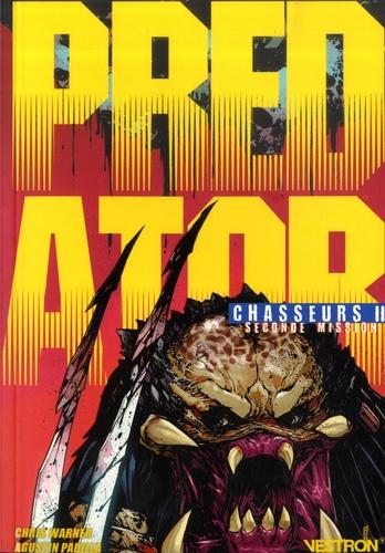 Chris Warner et Agustin Padilla - Predator  : Chasseurs - Seconde Mission.