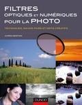 Chris Weston - Filtres optiques et numériques pour la photo - Techniques, savoir-faire et défis créatifs.