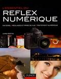 Chris Weston - L'essentiel du reflex numérique - Matériel, réglages et prise de vue, traitement numérique.
