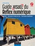 Chris Weston - L'essentiel du réflex numérique - Matériel, réglages et prise de vue, traitement numérique.