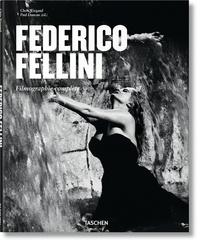 Chris Wiegand et Paul Duncan - Federico Fellini - Le faiseur de rêves 1920-1993.