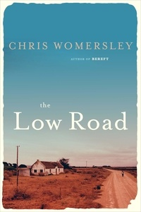 Chris Womersley - The Low Road.