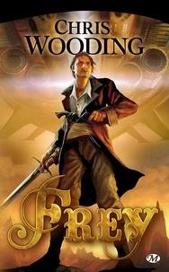 Chris Wooding - Frey Tome 1 : .