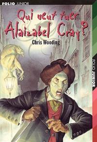 Chris Wooding - Qui veut tuer Alaizabel Cray ?.