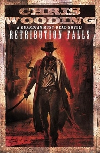 Chris Wooding - Retribution Falls - Tales of the Ketty Jay.