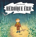 Chris Wormell - Héroïque Eric.