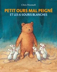 Chris Wormell - Petit ours mal peigné et les 6 souris blanches.