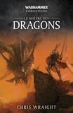 Chris Wraight - Le maître des dragons.