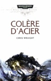 Chris Wraight - Space Marine Battles  : Colère d'acier.