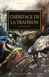 Chris Wraight et John French - The Horus Heresy  : L'héritage de la trahison - Que brûle la galaxie.