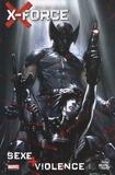 Chris Yost et Craig Kyle - X-Force - Sex + violence.