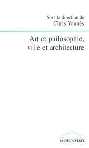 Chris Younès et  Collectif - Art et philosophie, ville et architecture.
