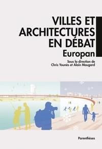 Chris Younès et Alain Maugard - Villes et architectures en débat - Europan.