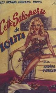 Chriss Frager et Roger Dermée - Cette saloperie de Lolita.