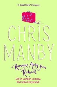 Chrissie Manby - Running Away From Richard.