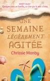 Chrissie Manby - Une semaine légèrement agitée.