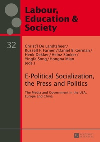 Christ´l De landtsheer et Russell Farnen - E-Political Socialization, the Press and Politics - The Media and Government in the USA, Europe and China.