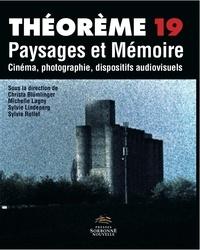 Christa Blümlinger et Michèle Lagny - Paysages et Mémoire - Cinéma, photographie, dispositifs audiovisuels.