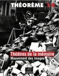 Christa Blümlinger et Michèle Lagny - Théâtres de la mémoire - Mouvement des images.