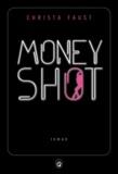 Christa Faust - Money Shot.