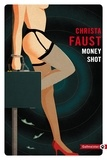 Christa Faust - Money Shot.