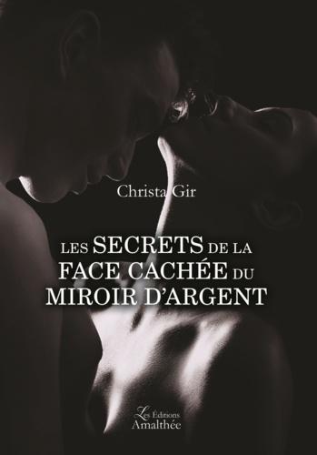 Les secrets de la face cachée du miroir d'argent