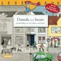 Christa Holtei - Damals und heute - Kinderalltag vor 100 Jahren und heute - Mit 12 spannenden Ausklapp-Seiten!.