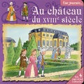 Christa Holtei et Astrid Vohwinkel - Une journée... Au château du XVIIIe siècle.
