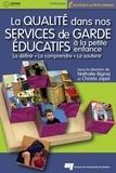 Christa Japel - La qualité dans nos services de garde éducatifs à la petite enfance - La définir, la comprendre, la soutenir.