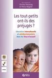 Christa Preissing et Petra Wagner - Les tout-petits ont-ils des préjugés ? - Education interculturelle et antidiscriminatoire dans les lieux d'accueil.