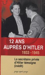 Christa Schroeder - Douze ans auprès d'Hitler.